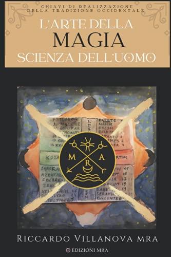 L'Arte della Magia, Scienza dell'Uomo: Chiavi di Realizzazione della Tradizione Occidentale