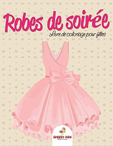Robes de soirée : Livre de coloriage pour filles