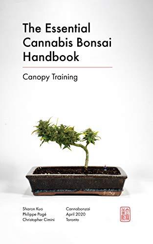 The Essential Cannabis Bonsai Handbook: Canopy Training