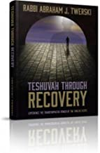 Teshuvah Through Recovery - Experience the transformative power of the twelve steps