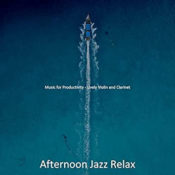 Music for Productivity - Lively Violin and Clarinet