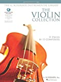 The Violin Collection - Intermediate Level: 11 Pieces by 11 Composers G. Schirmer Instrumental Library