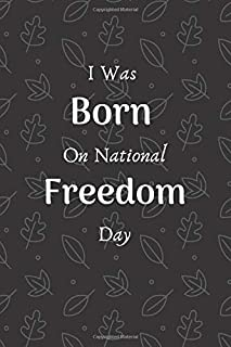 I Was Born On National Freedom Day: Funny National Freedom Day Gift Journal Birthday Gifts Lined Notebook/Journal Gift, 10...