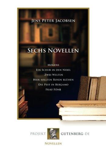 Sechs Novellen: Mogens, Ein Schuß in den Nebel, Zwei Welten, Hier sollten Rosen blühen, Die Pest in Bergamo, Frau Fönß