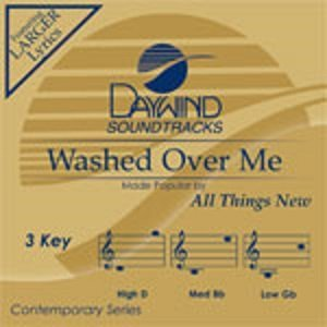Washed Over Me [Accompaniment/Performance Track] by All Things New
