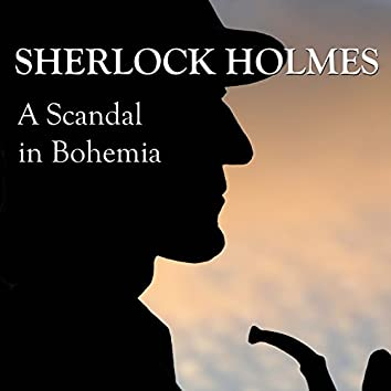 Sherlock Holmes: A Scandal in Bohemia