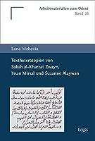 Textheterotopien Von Sabah Al-Kharrat Zwayn, Iman Mirsal Und Suzanne Alaywan (Arbeitsmaterialien Zum Orient)