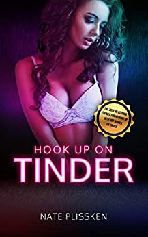 Hook Up On Tinder: The 2020 No BS Guide for Men, How To Hook Up with beautiful women on Tinder by [Nate  Plissken]