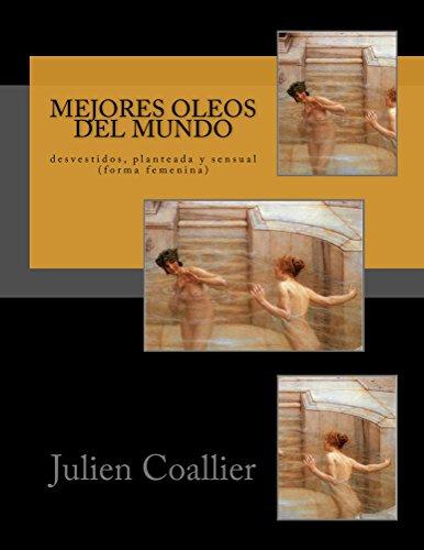 Mejores Oleos Del Mundo: desvestidos, planteada y sensual (forma femenina)