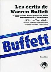 Les écrits de Warren Buffett - Les seuls conseils donnés par Warren Buffett aux investisseurs et aux managers. de Lawrence A. Cunningham
