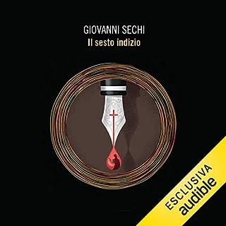 Il sesto indizio                   Di:                                                                                                                                 Giovanni Sechi                               Letto da:                                                                                                                                 Gualtiero Scola                      Durata:  11 ore e 25 min     17 recensioni     Totali 4,2