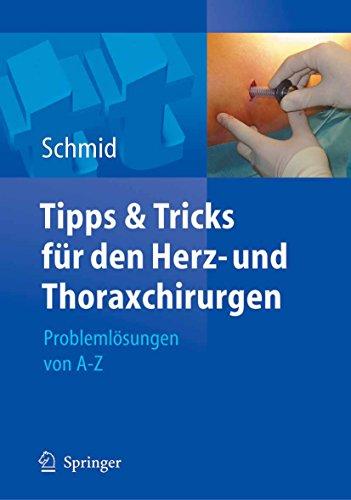 Tipps und Tricks für den Herz- und Thoraxchirurgen: Problemlösungen von A - Z