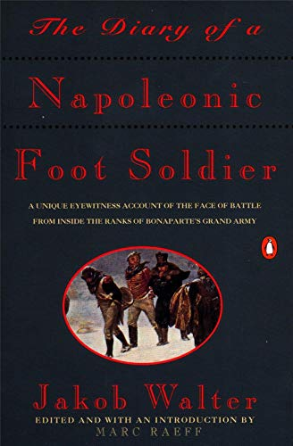 The Diary of a Napoleonic Foot Soldier: A Unique...