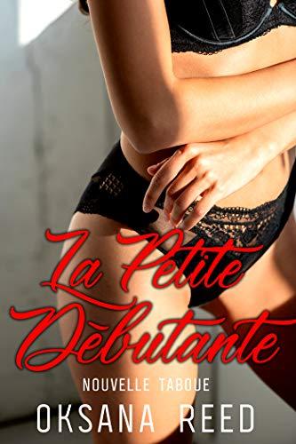 La Petite Débutante: (Nouvelle érotique Coquine & HARD)