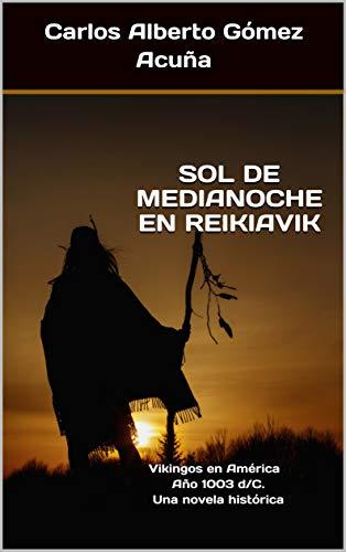 SOL DE MEDIANOCHE EN REIKIAVIK: Vikingos en América Año 10
