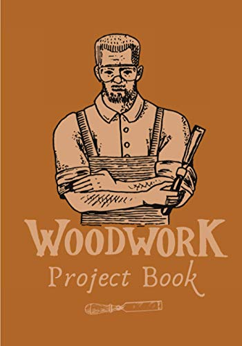 WoodWork Project Book: Carving Journal to Keep Track and Reviews Of Your Woodworking and Carpentry Projects for Carpenter, Woodworker & Lumberjack | ... Price, Equipment and More On 100 Sheets