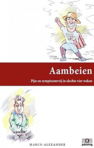 Aambeien: Pijn en symptoomvrij in slechts vier weken (Dutch Edition)