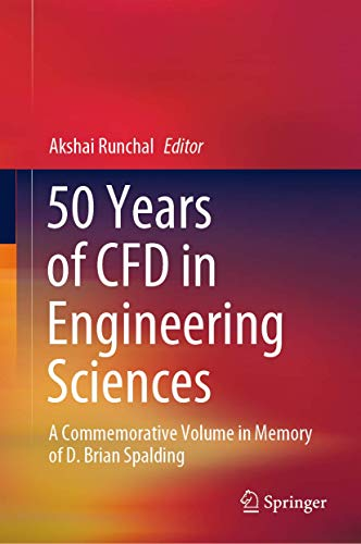 50 Years of CFD in Engineering Sciences: A Commemorative Volume in Memory of D. Brian Spalding