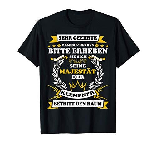 Seine Majestät der Klempner Betritt den Raum Witziges Berufe T-Shirt