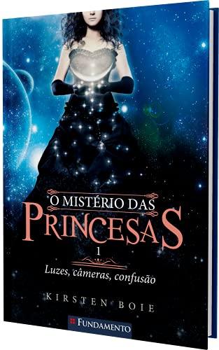 O Mistério Das Princesas 01 - Luzes, Câmeras, Confusão