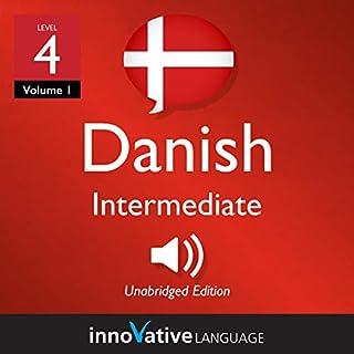 Learn Danish - Level 4: Intermediate Danish: Volume 1: Lessons 1-25 cover art
