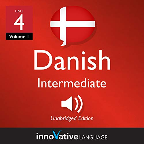 Learn Danish - Level 4: Intermediate Danish: Volume 1: Lessons 1-25 cover art