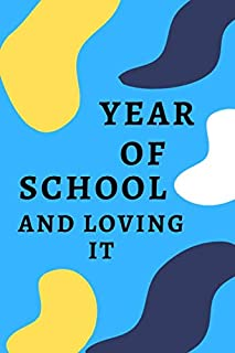 YEAR OF SCHOOL AND LOVING IT (light blue cover, black, white, yellow, Bay Of Many): Year Of School And Loving It / Journal...