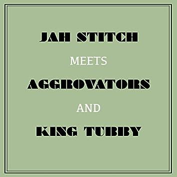 Jah Stitch Meets Aggrovators & King Tubby