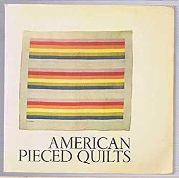 Paperback American Pieced Quilts: An Exhibition Shown October 14, 1972 - January 8, 1973 at the Renwick Gallery of the National Collection of Fine Arts, Smithsonian Institution, Washington D.C. Book