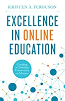 Excellence in Online Education: Creating a Christian Community on Mission