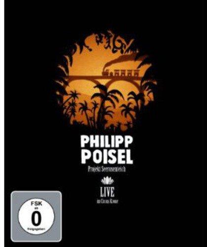 Philipp Poisel - Projekt Seerosenteich/Live im Circus Krone [Blu-ray]