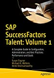 SAP SuccessFactors Talent: Volume 1: A Complete Guide to Configuration, Administration, and Best Practices: Performance and Goals (English Edition)