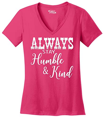 Ladies V-Neck Tee Always Stay Humble & Kind Country Music Song Dark Fuchsia XL