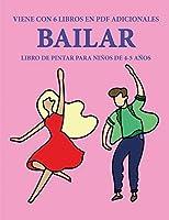 Libro de pintar para niños de 4-5 años (Bailar): Este libro tiene 40 páginas para colorear sin estrés, para reducir la frustración y mejorar la confianza. Este libro ayudará a los niños muy pequeños a desarrollar el control del lápiz y ejercitar sus habi