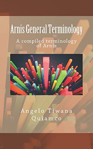 Arnis General Terminology: A compiled terminology of Arnis