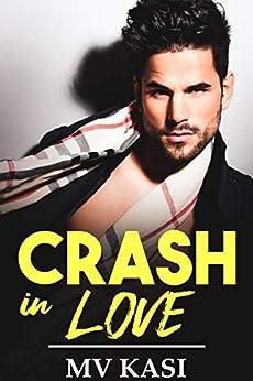 Crash in Love: An Indian Billionaire Romance by [M.V. Kasi]