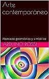 Arte contemporáneo: Abstracto geométrico y simbólico