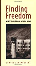 Finding Freedom: Writings from Death Row by Masters, Jarvis Jay (1998) Paperback