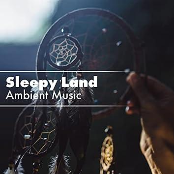 Sleepy Land: Ambient Music