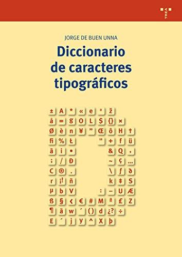 Diccionario de caracteres tipográficos (Biblioteconomía y Administración cultural)