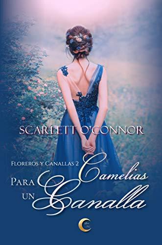 Camelias para un canalla de Scarlett O'Connor