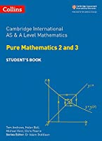 Cambridge International as and a Level Mathematics Pure Mathematics 2 and 3 Student Book (Cambridge International Examinations)