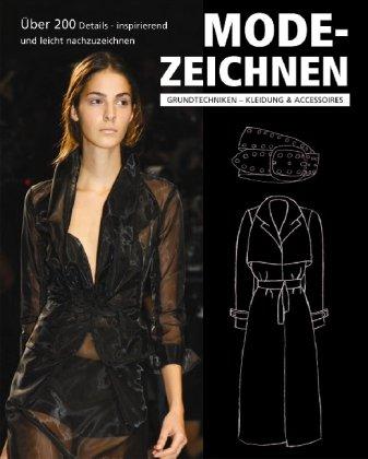 Modezeichnen: Grundtechniken - Kleidung und Accessoires