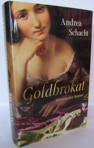Goldbrokat. Histor. Roman