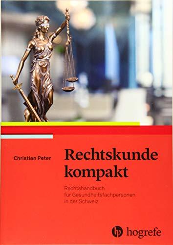 Rechtskunde kompakt: Rechtshandbuch für Gesundheitsfachpersonen in der Schweiz