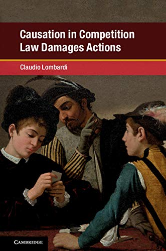 Causation in Competition Law Damages Actions (Global Competition Law and Economics Policy) (English Edition)