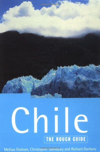 Chile: The Rough Guide (Rough Guide Travel Guides) [Idioma Inglés]