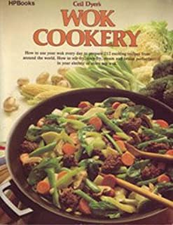 Wok Cookery : How to Use Your Wok Every Day to Stir-fry, Deep-fry, Steam, and Braise