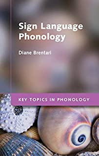 Sign Language Phonology (Key Topics in Phonology) (English Edition)