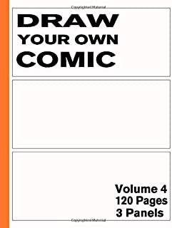 Draw Your Own Comic – 3 Panels: Sketchbook of Blank Panels 120 Pages – Layout Design 3 (Blank Comic Books)